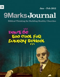 9Marks Journal: Don't be too cool for sunday school