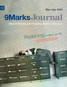 9Marks Journal: Pastoring Christians for the workplace
