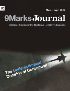 9Marks Journal: The underestimated doctrine of conversion