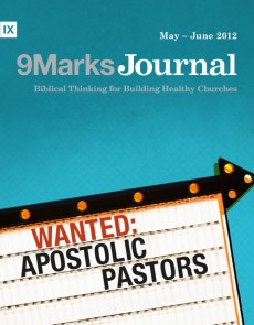 9Marks Journal: Wanted apostolic pastors