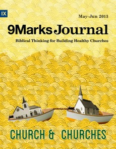 9Marks Journal: Church and Churches