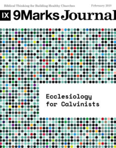Ecclesiology for Calvinists : 9Marks
