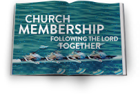 Church Membership: Following the Lord Together