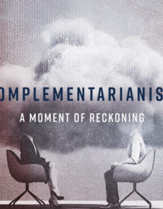 Complementarianism: A MomentofReckoning